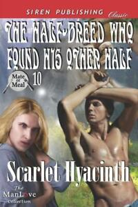 THE HALF BREED WHO FOUND HIS OTHER HALF Scarlet Hyacinth EROTIC GAY SHIFTER MM $10.99