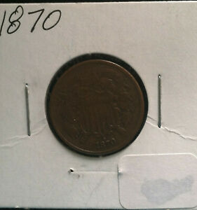 1870 Two Cent Piece Better Date F VF Details $46.00