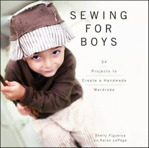Sewing for Boys: 24 Projects to Create a Handmade Wardrobe $12.13