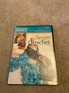 SEWING WITH NANCY SERGER CROCHET DVD NEW $26.99