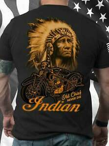Old Chief Never Die Indian Awesome Motorcycle And Native T Shirt XS 5XL $13.99