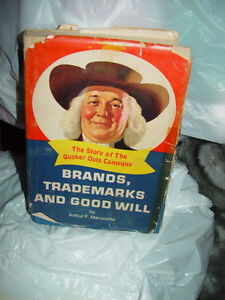 Brands Trademarks amp; Good Will Story of The Quaker Oaks Company. 1st Edition 1967