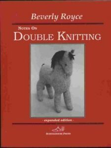 Notes on Double Knitting by Beverly Royce 1994 Trade Paperback Revised... $75.00