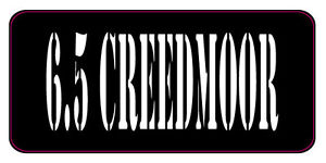 BLACK  WHITE 6.5 CREEDMOOR AMMO CAN LABELS SET OF 4