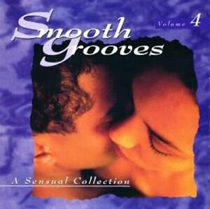 Various Artists : Smooth Grooves: A Sensual Collection, Vol. 4 CD