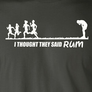 I THOUGHT THEY SAID RUM funny run working out runner gym party running T-Shirt