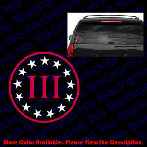 III 3% 3 Percenter Sticker Die Cut Decal CCW Window Vinyl 2A Gun Rights FA022