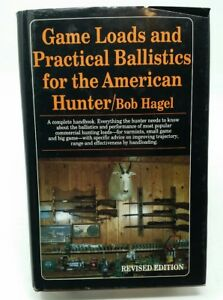 GAME LOADS AND PRACTICAL BALLISTICS FOR THE AMERICAN HUNTER Guns Reloading