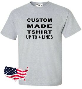 Custom Made Shirt Make Your Own Personalized 16 Tee Colors SM 6X