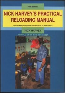 Nick Harvey's Practical Reloading Manual (First Edition)