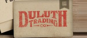 $100 DULUTH TRADING Co. Gift Card On-Line In-Store Catalog - NO EXPIRATION