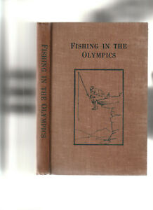 FISHING IN THE OLYMPICS. By E. B. Webster: 1923. Scarce Fishing Book
