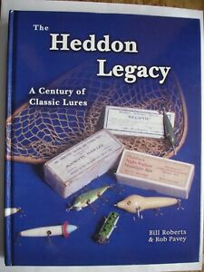 The Heddon Legacy Book by Bill Roberts & Rob Pavey 2002 1st Edition