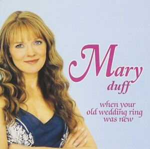 Mary Duff: When Your Old Wedding Ring Was New CD