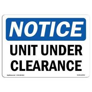 OSHA Notice Unit Under Clearance Sign Heavy Duty Sign or Label $15.98