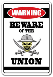 BEWARE OF THE UNION Warning Decal offshore oil gig job worker