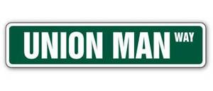 UNION MAN Aluminum Street Sign official trade labor Decals member  Indoor/Outdoo
