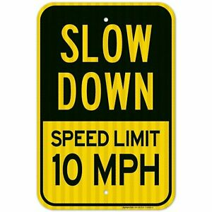 Slow Down Sign Speed Limit 10 MPH Sign