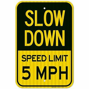 Slow Down Speed Limit 5 MPH Sign