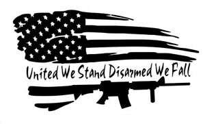 United We Stand Disarmed We Fall Flag Gun Sticker Vinyl Decal 2nd Amendment