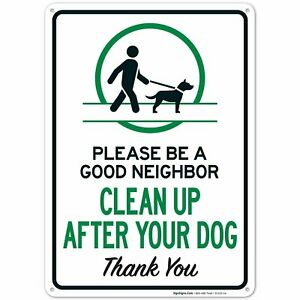 Be A Good Neighbor Clean Up After Your Dog Sign