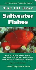 The 101 Best Saltwater Fishes: How to Choose amp; Keep Hardy Brilliant Fascinatin