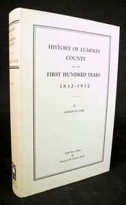 History of Lumpkin County Georgia for the First Hundred Years 1832 1932 Cain