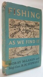 Fishing as we Find It Moray McLaren Major General RN Stewart fly angling book HB