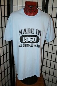 MADE IN 1960 ALL ORIGINAL PARTS 100% COTTON BIRTHDAY DAD MENS T SHIRT SIZE XL