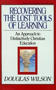 Wilson Douglas : Recovering the Lost Tools of Learning: A $5.67