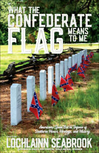 What the Confederate Flag Means to Me: Americans Speak Out hardcover