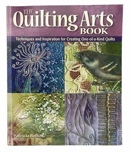 The Quilting Arts Book Techniques and Inspiration by Bolton Patricia Paperback $12.95