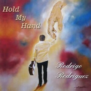 Rodrigo Rodriguez : Hold My Hand Easy Listening 1 Disc CD $13.22