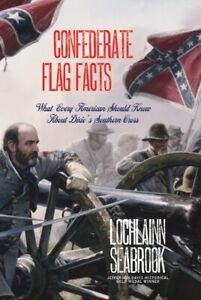 Confederate Flag Facts by Lochlainn Seabrook Like New Illustrated Hardcover
