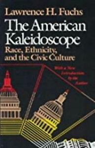 The American Kaleidoscope: Race, Ethnicity, and the Civic Culture by Lawrence H.