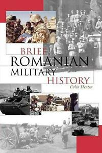 Brief Romanian Military History by Calin Hentea (English) Paperback Book Free Sh