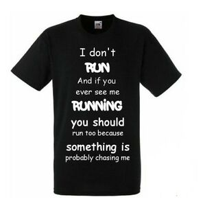 NEW MENS WOMENS I DON'T RUN IF YOU SEE ME RUNNING CHASING ME FUNNY T-SHIRT S-6XL