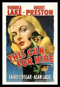 THIS GUN FOR HIRE ✯ CineMasterpieces 1941 VERONICA LAKE MOVIE POSTER HOLLYWOOD