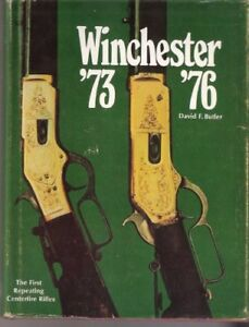 WINCHESTER 1873 AND 1876 FIRST REPEATING CENTERFIRE RIFLES - Hardcover BRAND NEW