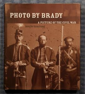 Photo by Brady:APicture of the Civil War by Jennifer Armstrong 2005 1st HC wDJ