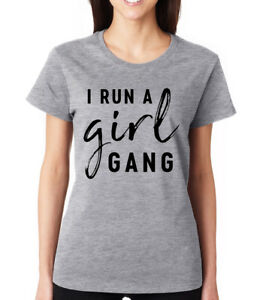 I RUN A GIRL GANG cute funny family mom sister  squad Women's Crew neck T-Shirt