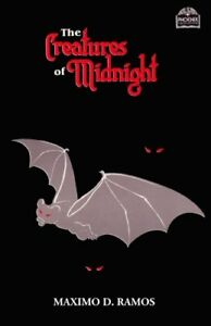 CREATURES OF MIDNIGHT: MYTHICAL BEINGS FROM PHILIPPINE FOLKLORE By Maximo D. NEW