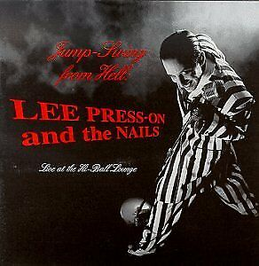 LEE PRESS-ON & NAILS - Jump Swing From Hell: Live At Hi-ball Lounge - CD - VG