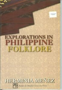 EXPLORATIONS IN PHILIPPINE FOLKLORE By Herminia Menez *Excellent Condition*