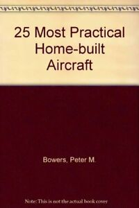 25 MOST PRACTICAL HOME-BUILT AIRCRAFT (MODERN AVIATION SERIES) By Peter M.