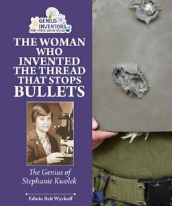 WOMAN WHO INVENTED THREAD THAT STOPS BULLETS: GENIUS OF STEPHANIE By Edwin Mint