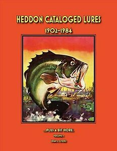 HEDDON CATALOGED LURES 1902-1984: PLUS A BIT MORE By Joan L. Lyons - NEW