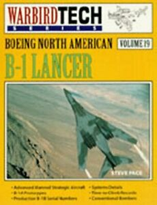 BOEING NORTH AMERICAN B-1 LANCER - WARBIRD TECH VOL. 19 By Steve Pace BRAND NEW