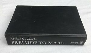 Prelude to Mars 1965 by Arthur C. Clarke Prelude to Space Sands Of Mars