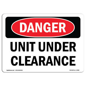 OSHA Danger Sign Unit Under Clearance Heavy Duty Sign or Label $7.98